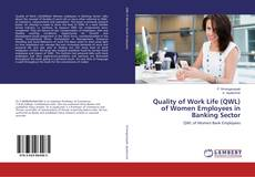 Bookcover of Quality of Work Life (QWL) of Women Employees in Banking Sector