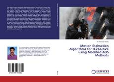Bookcover of Motion Estimation Algorithms for H.264/AVC using Modified AOS Methods