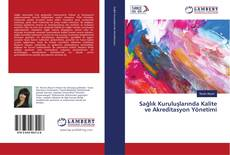 Bookcover of Sağlık Kuruluşlarında Kalite ve Akreditasyon Yönetimi