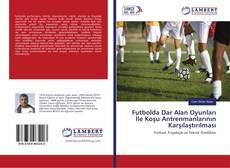 Portada del libro de Futbolda Dar Alan Oyunları İle Koşu Antrenmanlarının Karşılaştırılması