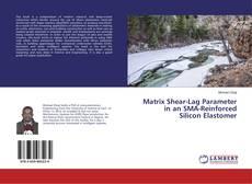 Bookcover of Matrix Shear-Lag Parameter in an SMA-Reinforced Silicon Elastomer