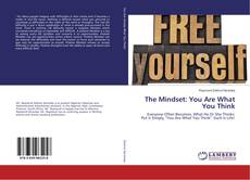 The Mindset: You Are What You Think的封面