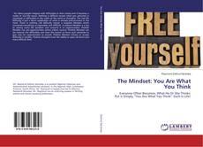Borítókép a  The Mindset: You Are What You Think - hoz