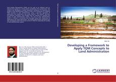 Bookcover of Developing a Framework to Apply TQM Concepts to Land Administration