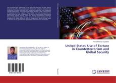 Buchcover von United States' Use of Torture in Counterterrorism and Global Security