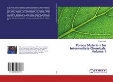 Bookcover of Porous Materials for Intermediate Chemicals: Volume 1