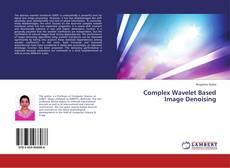 Bookcover of Complex Wavelet Based Image Denoising