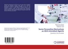 Copertina di Some Pyrazoline Derivatives as Anti-microbial Agents