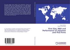 Bookcover of Firm Size, R&D and Performance of Japanese and Thai Firms