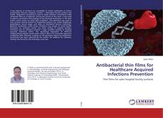 Bookcover of Antibacterial thin films for Healthcare Acquired Infections Prevention