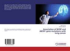 Portada del libro de Association of BCRP and ABCB1 gene mutations with lung cancer