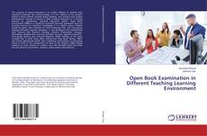 Bookcover of Open Book Examination in Different Teaching Learning Environment