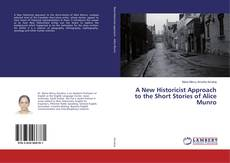 Bookcover of A New Historicist Approach to the Short Stories of Alice Munro