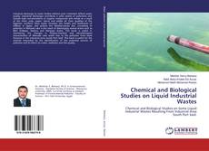 Bookcover of Chemical and Biological Studies on Liquid Industrial Wastes