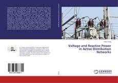 Voltage and Reactive Power in Active Distribution Networks的封面