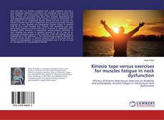 Bookcover of Kinesio tape versus exercises for muscles fatigue in neck dysfunction