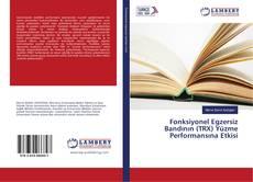 Portada del libro de Fonksiyonel Egzersiz Bandının (TRX) Yüzme Performansına Etkisi