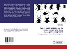 Bookcover of Insect pests associated to stored maize and their management options