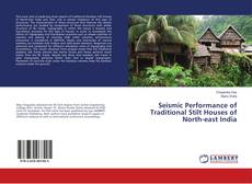Portada del libro de Seismic Performance of Traditional Stilt Houses of North-east India