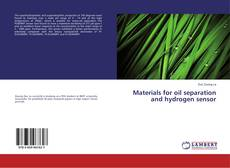 Bookcover of Materials for oil separation and hydrogen sensor