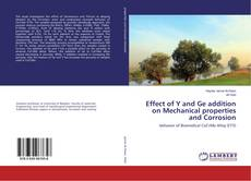 Bookcover of Effect of Y and Ge addition on Mechanical properties and Corrosion