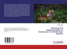 Planning and Implementation of Ecotourism in Valmiki Tiger Reserve kitap kapağı