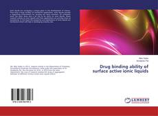 Bookcover of Drug binding ability of surface active ionic liquids