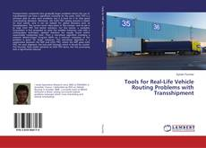 Bookcover of Tools for Real-Life Vehicle Routing Problems with Transshipment