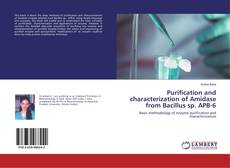 Bookcover of Purification and characterization of Amidase from Bacillus sp. APB-6