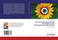 Couverture de The Law of Environmental Protection in the Manufacturing, Oil and Gas