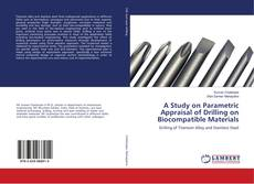 Couverture de A Study on Parametric Appraisal of Drilling on Biocompatible Materials