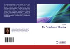 Bookcover of The Pendulum of Meaning