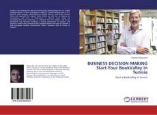 Borítókép a  BUSINESS DECISION MAKING Start Your BookValley in Tunisia - hoz