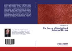 Bookcover of The Course of Medical and Biological Physics