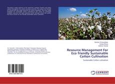 Resource Management For Eco friendly Sustainable Cotton Cultivation kitap kapağı
