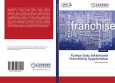 Türkiye Gıda Sektöründe Franchising Uygulamaları kitap kapağı