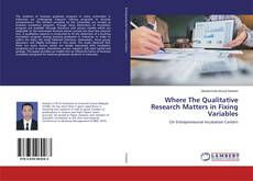 Where The Qualitative Research Matters in Fixing Variables kitap kapağı