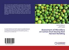 Bookcover of Assessment of Microflora on Lemon Fruit During Post Harvest Handling