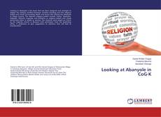 Bookcover of Looking at Abanyole in CoG-K