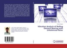 Copertina di Vibration Analysis of Rolling Element Bearing with Unbalanced Rotor