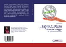 Portada del libro de Exploring K-12 Blended Learning Models to Reform Education in Egypt