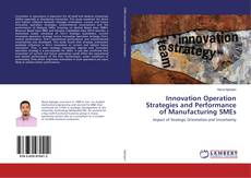 Bookcover of Innovation Operation Strategies and Performance of Manufacturing SMEs