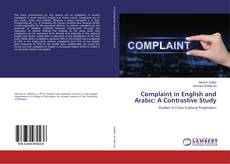 Bookcover of Complaint in English and Arabic: A Contrastive Study