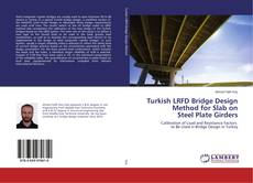 Bookcover of Turkish LRFD Bridge Design Method for Slab on Steel Plate Girders