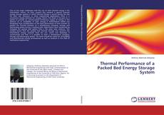 Bookcover of Thermal Performance of a Packed Bed Energy Storage System