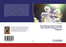 Обложка Unraveling India through the Travel Trilogy of V.S. Naipaul