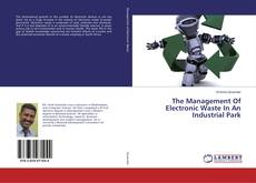 Bookcover of The Management Of Electronic Waste In An Industrial Park