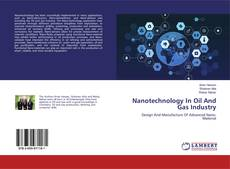 Bookcover of Nanotechnology In Oil And Gas Industry
