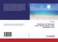 Portada del libro de Treatment of domestic waste water using a solar distillation unit