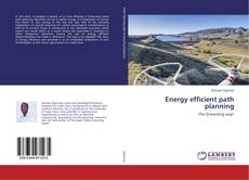Bookcover of Energy efficient path planning